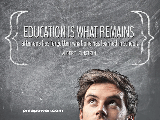 Education is what remains after one has forgotten what one has learned in school