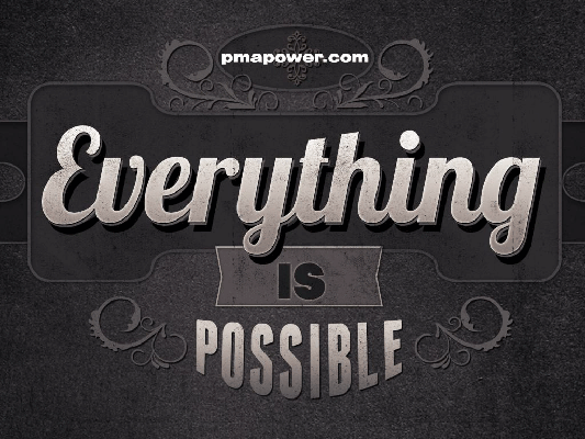 Everything is Possible - Think Possibilities