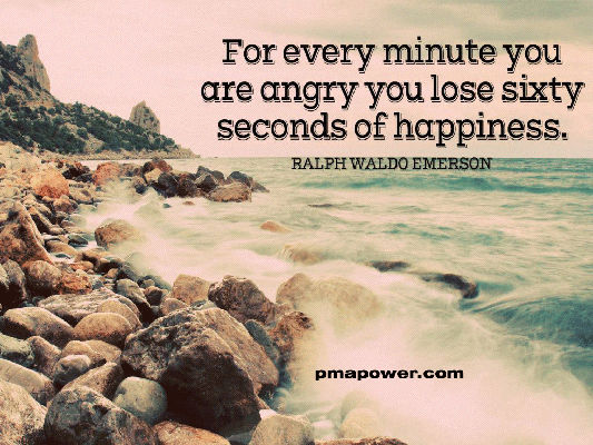 For every minute you are angry you lose sixty seconds <br />of happiness
