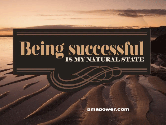 Being successful is my natural state