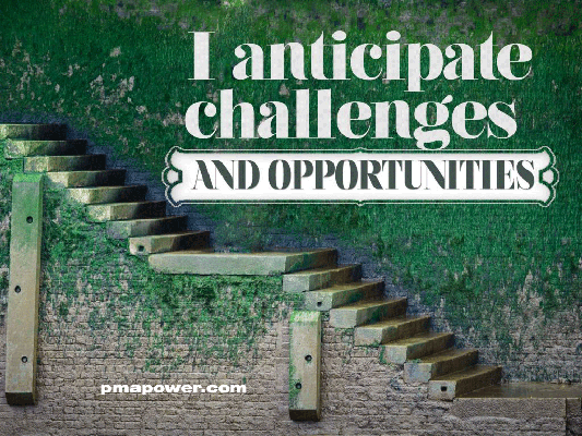 I anticipate challenges and opportunities