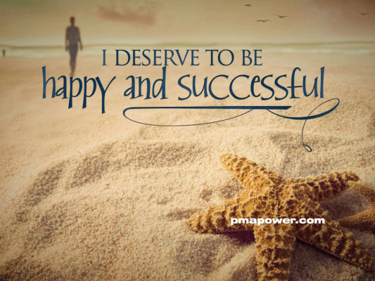I deserve to be happy and successful