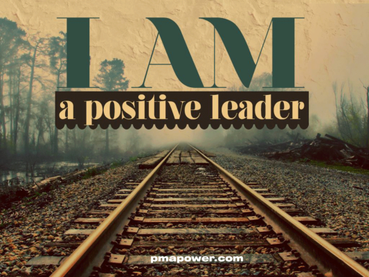I am a positive leader