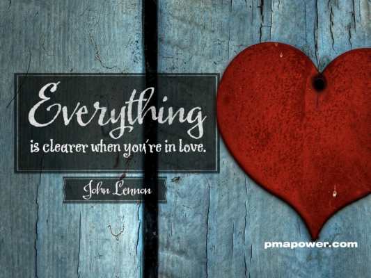 Everything is clearer when you are in love - John Lennon