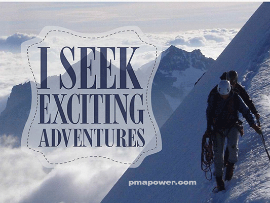 I seek exciting adventures