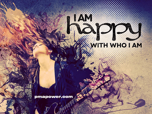 I am happy with who I am - pmapower.com