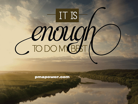 It is enough to do my best - pmapower.com