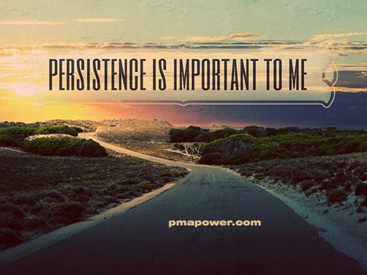 Persistence is important to me - pmapower.com