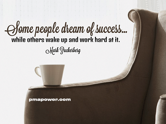 Some people dream of success ... while others wake up and work hard at it - Mark Zuckerberg