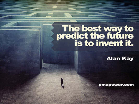 The best way to predict the future is to invent it - Alan Kay