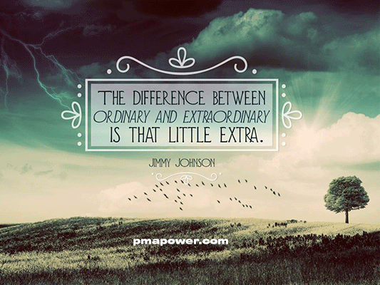 The difference between ordinary and extraordinary is that little extra - Jimmy Johnson