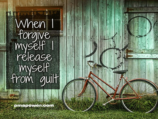 When I forgive myself I release myself from guilt - pmapower.com