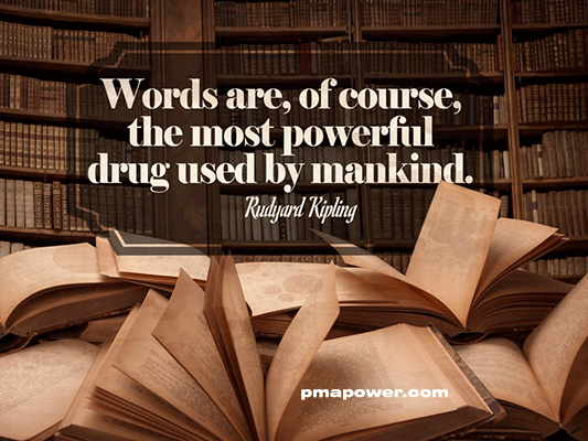 Words are, of course, the most powerful drug used by mankind