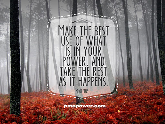 Make the best use of what is in your power, and take the rest as it happens - Epictetus
