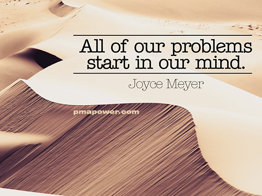 All of our problems start in our mind - Joyce Meyer