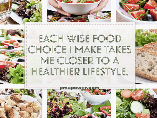 Each wise food choice I make, takes me closer to a healthy lifestyle