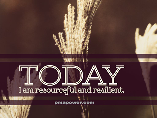 Today I am resourceful and resilient - pmapower.com