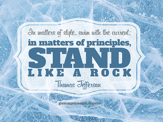 In matters of style, swim with the current; in matters of principles, stand like a rock - Thomas Jefferson