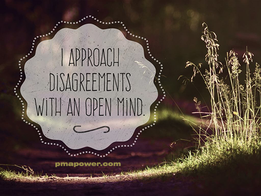 I approach disagreements with an open mind - pmapower.com
