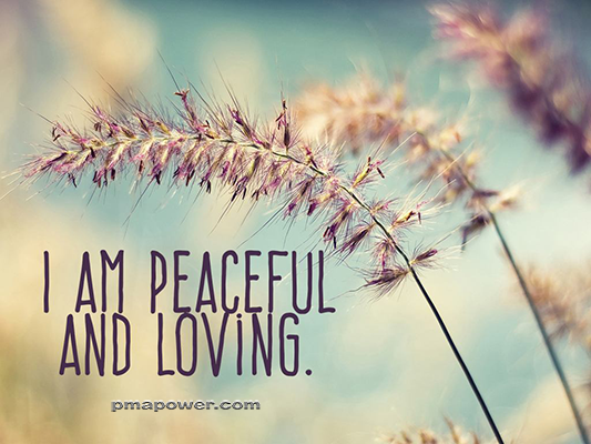 I am peaceful and loving - pmapower.com