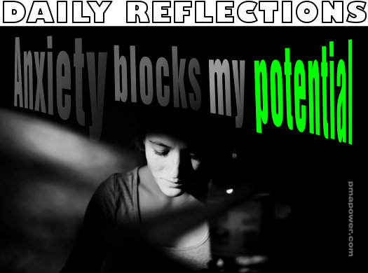 Anxiety blocks my potential