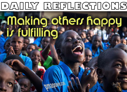 Making others happy is fulfilling