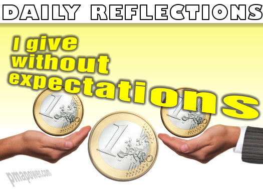I give without expectations  - pmapower.com