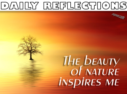 The beauty of nature inspires me