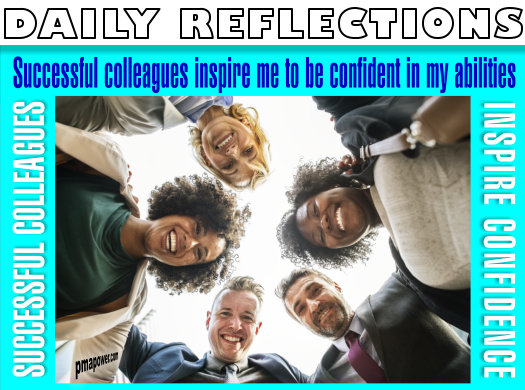 Successful colleagues inspire me to be confident in my abilities
