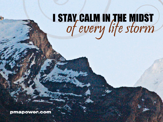 I stay calm in the midst of every life storm