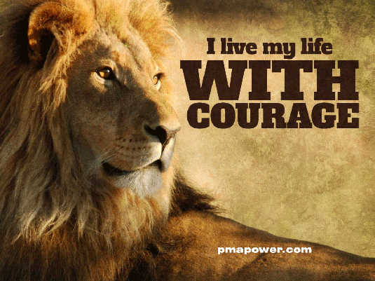 I Live My Life With Courage