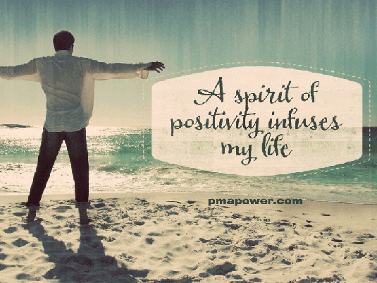 A spirit of positivity infuses my life