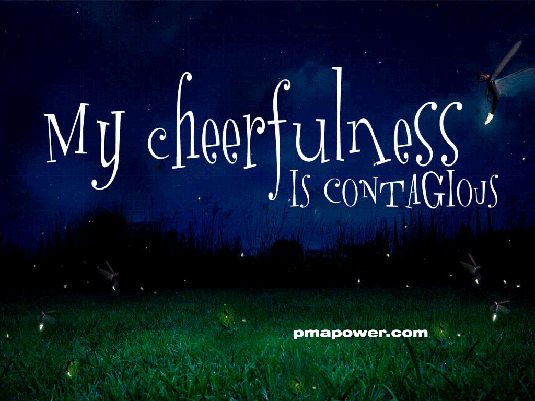 My cherfulness is contagious
