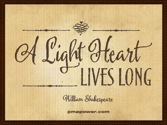 A light heart lives long