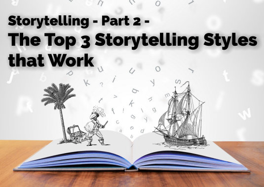 Finding your Storytelling Voice - Part 2 - The Top 3 Storytelling Styles that Work
