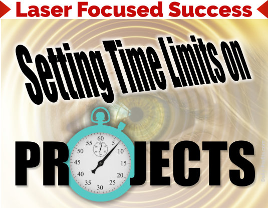 Laser Focused Success - Setting Time Limits on Projects